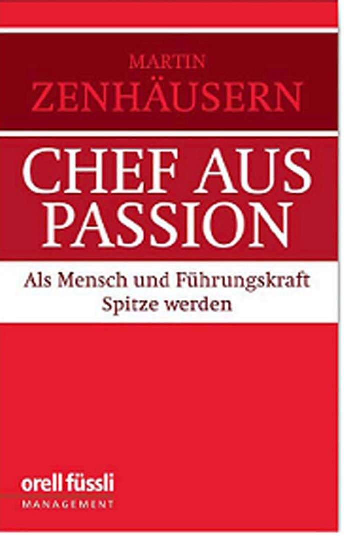 """Die Publikation """"Chef aus Passion"""" bringt auf den Punkt, woran Manager kranken - und wie die Krise bewältigt werden kann"""