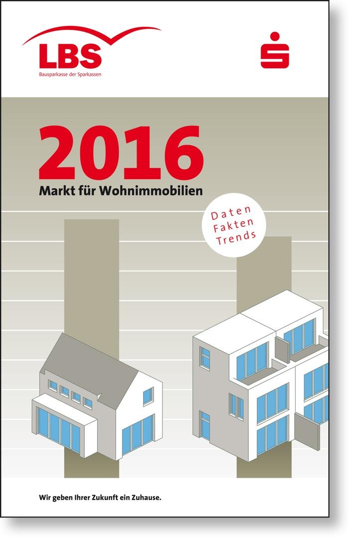 """Immobilien-Preisspiegel für 925 Städte / LBS-Heft """"Markt für Wohnimmobilien 2016"""" neu erschienen - Kurzanalysen zu Teilmärkten und Einflussfaktoren"""