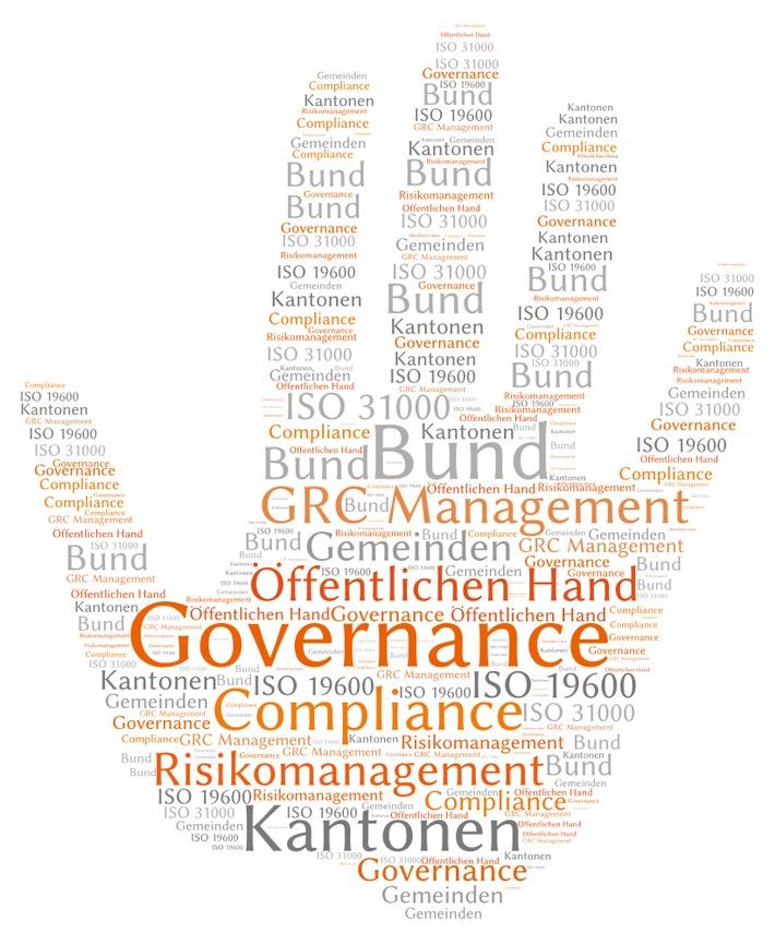 Wirksame Compliance, starke Werte und langfristiger Erfolg / Wirksames GRC Management als strategisches Führungsmittel bei Bund, Kantonen und Gemeinden