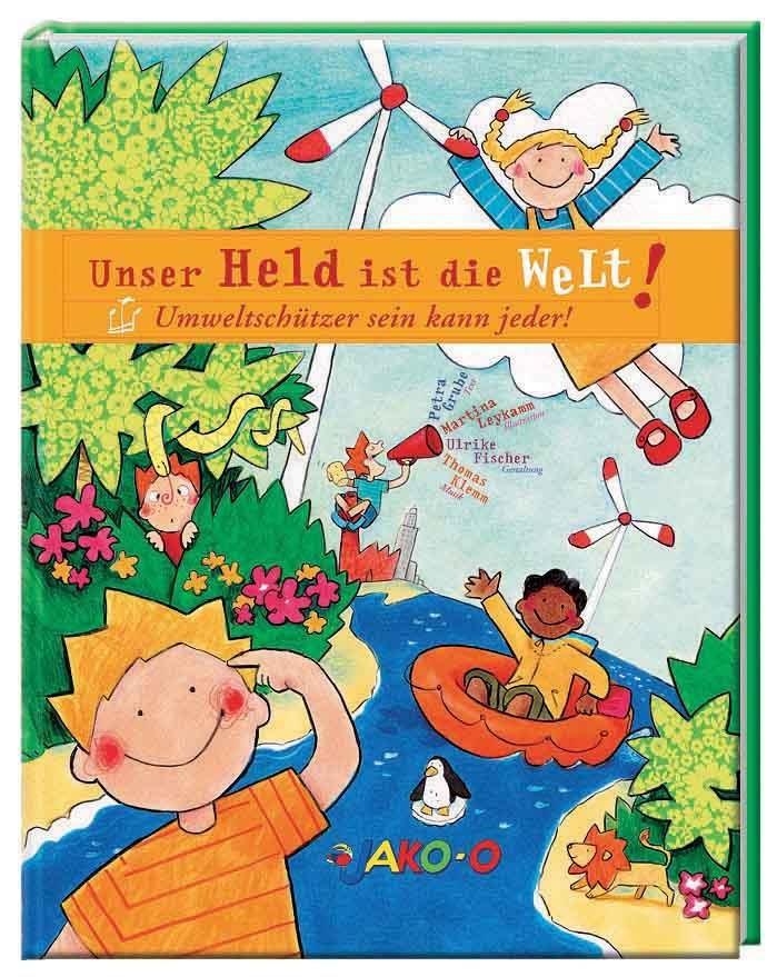 """""""Unser Held ist die Welt"""" - Der 5. Band der erfolgreichen  JAKO-O Kinderbuchserie ist erschienen!"""