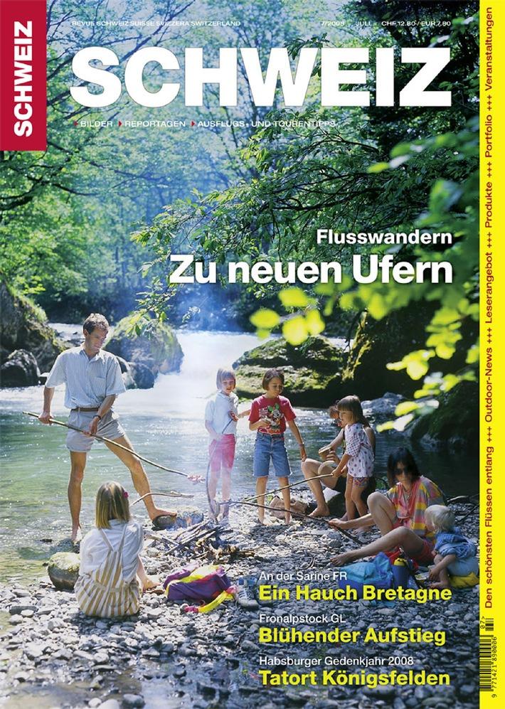 Revue SCHWEIZ 7/08: Flusswandern - Auf zu neuen Ufern