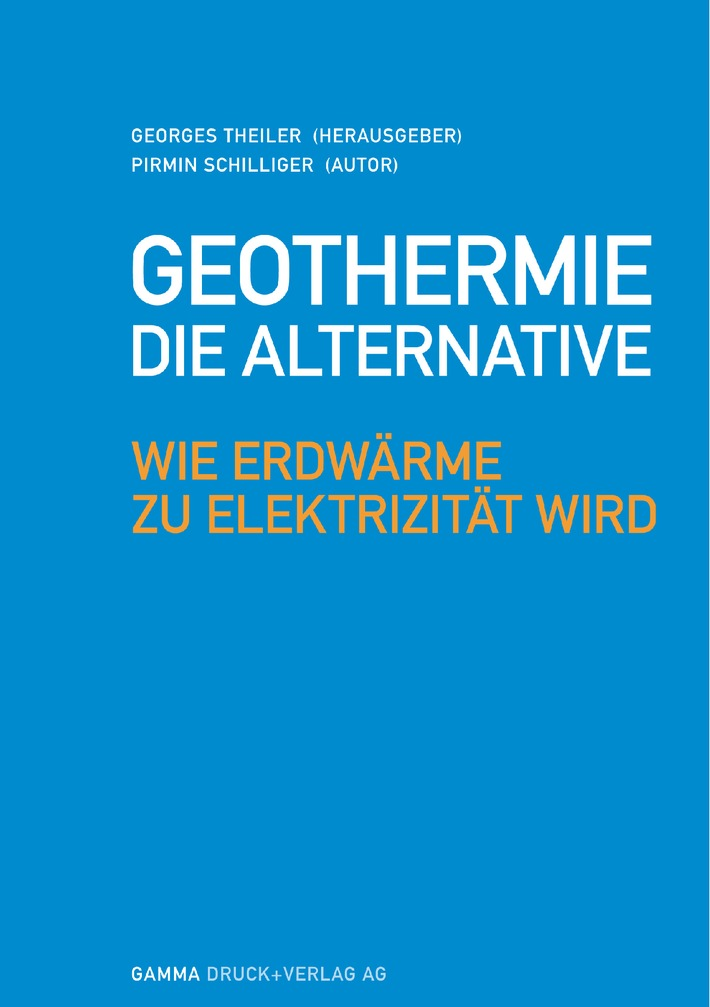 Nationalrat Georges Theiler: «Geothermie - Die Alternative»