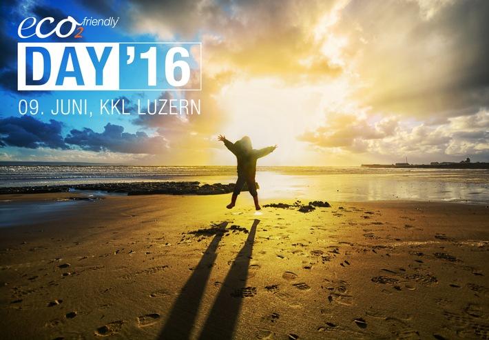 eco2friendly-DAY'16 am 9. Juni im KKL Luzern / Energiegeladen in die Zukunft