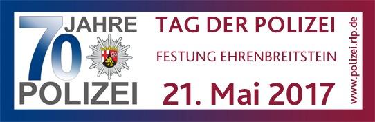 POL-PPKO: 70 Jahre Polizei Rheinland-Pfalz - Tag der Polizei am 21. Mai 2017 auf der Festung Ehrenbreitstein