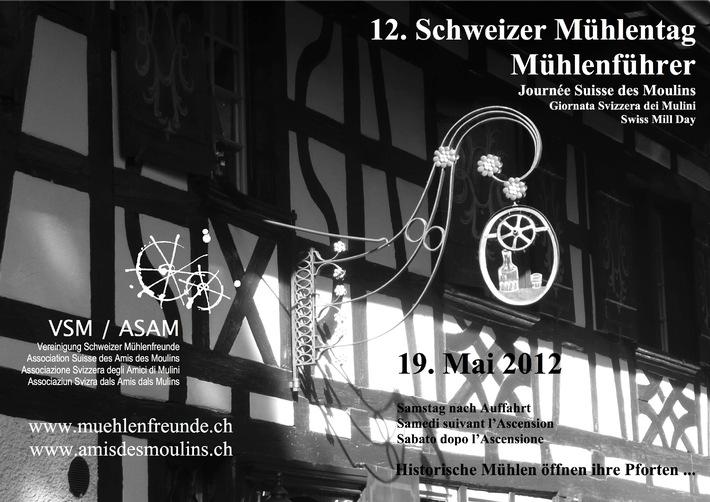Es ist soweit: 127 Anlagen laden am 19.05.2012 in der ganzen Schweiz zur Besichtigung historischer Mühlen ein