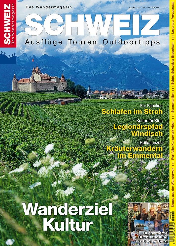Wandermagazin SCHWEIZ im Mai 2013 - Wanderziel Kultur