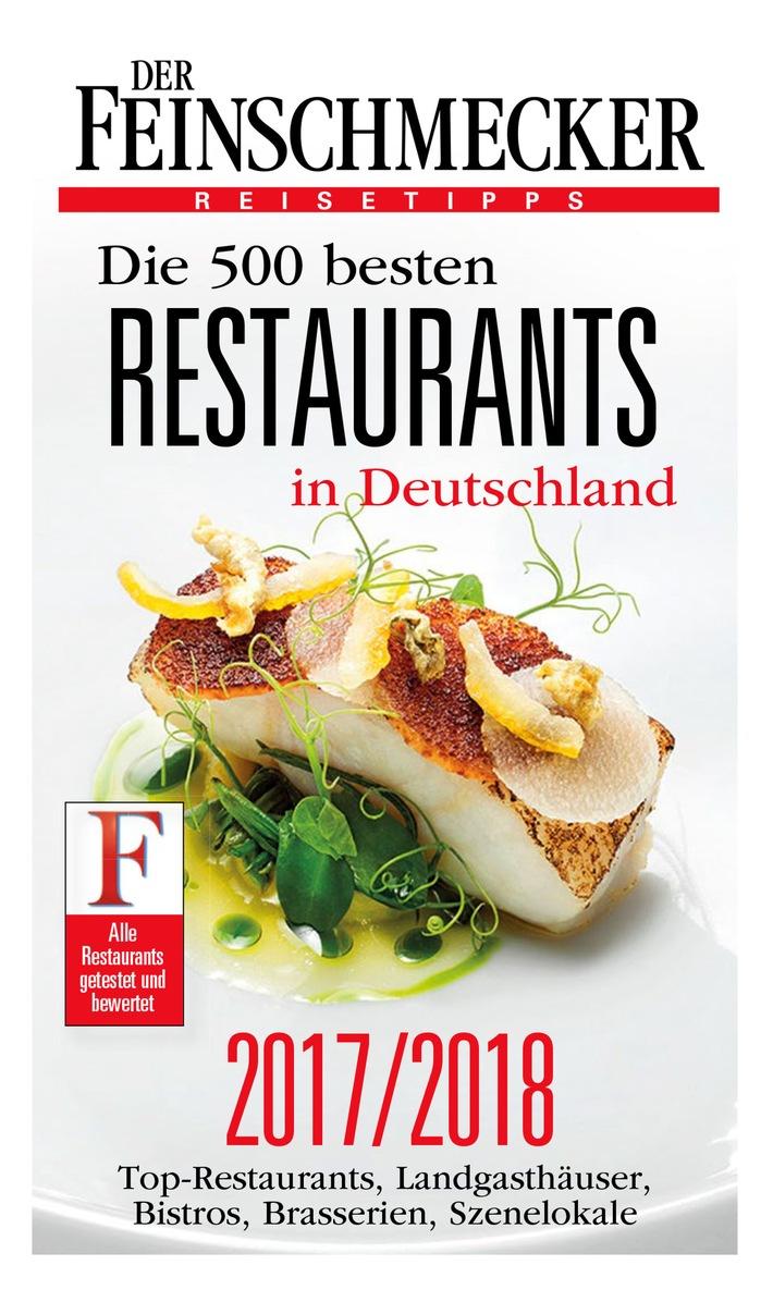 """Jetzt neu im Handel: DER FEINSCHMECKER Guide """"Die 500 besten Restaurants 2017/2018"""""""