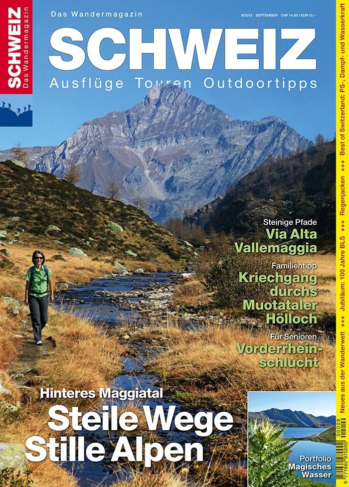 Steile Wege - Stille Alpen / Die neue Ausgabe des Wandermagazins SCHWEIZ widmet sich dem Maggiatal (BILD)