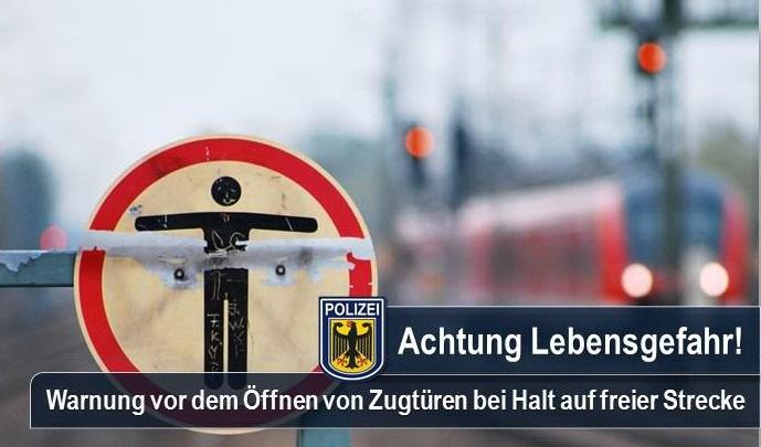 Ausstieg auf freier Strecke bedeutet stets Lebensgefahr! Dringende Bitte der Bundespolizei: immer den Anweisungen des Zugpersonals Folge leisten.