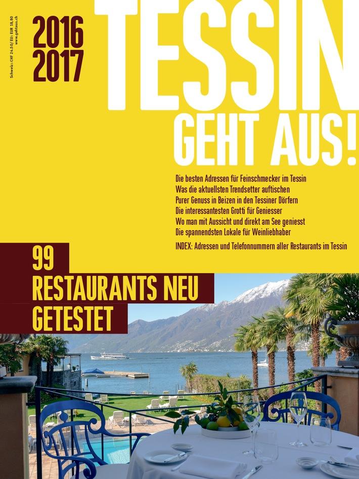 Jubiläumsausgabe: Das 10. TESSIN GEHT AUS! / Die 99 besten Restaurants / Auf 142 Seiten / Für jeden Geschmack das Richtige