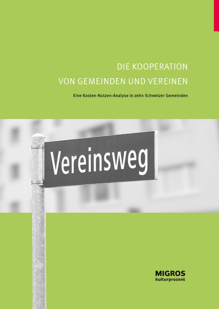Migros-Kulturprozent: Neue Studie zur Kooperation von Gemeinden und Vereinen in der Schweiz / Zusammenarbeit zwischen Gemeinden und Vereinen zahlt sich aus