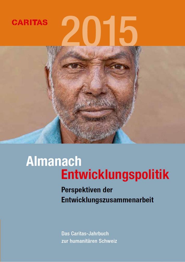Almanach Entwicklungspolitik 2015 der Caritas Schweiz / Für eine Entwicklungsagenda mit Zukunft