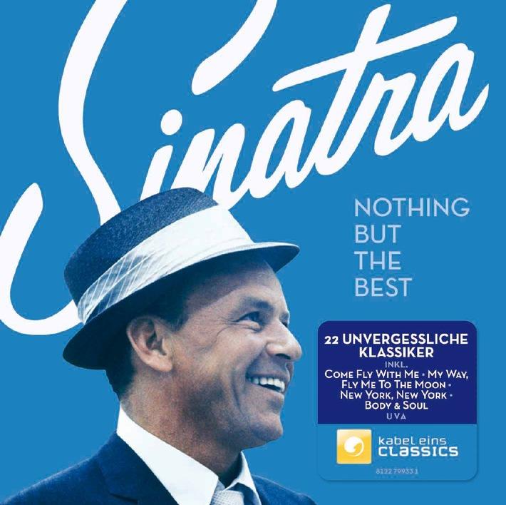 """kabel eins classics präsentiert CD """"Frank Sinatra - Nothing But The Best"""" von Warner Music zum 10. Todestag des Entertainers / Kooperation über MM MerchandisingMedia"""