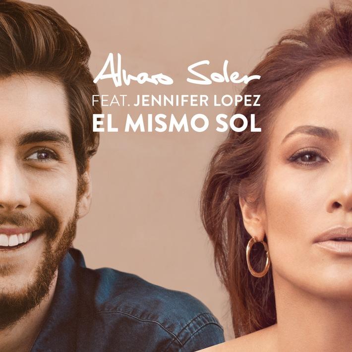 """Alvaro Soler feat. Jennifer Lopez: Worldstar Upgrade für Hitsingle """"El Mismo Sol"""" / Alvaro Soler und Jennifer Lopez performen gemeinsam europäischen Iberohit"""