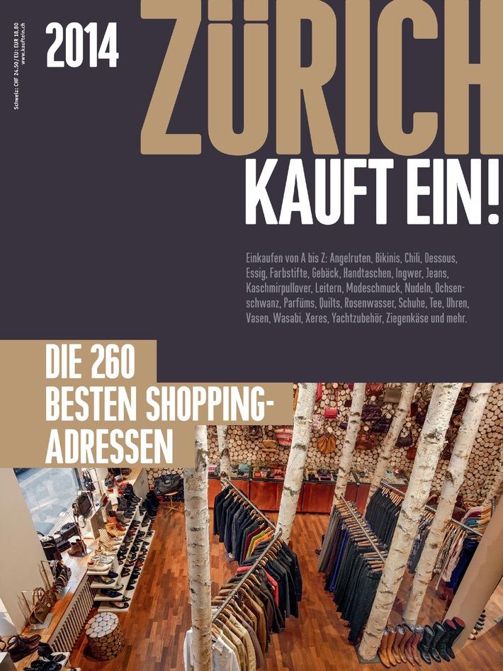 Das neue ZÜRICH KAUFT EIN! 2014 / Die 260 besten Shopping-Adressen der Stadt Zürich. Auf 222 Seiten.