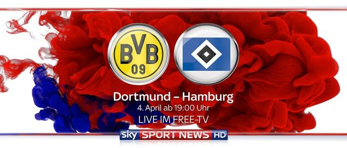 Die Bundesliga live auf Sky Sport News HD: BVB gegen HSV am 4. April für jedermann frei empfangbar
