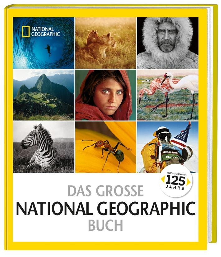 """125 Jahre Abenteuer und Entdeckung / Der Jubiläumsband """"Das große NATIONAL GEOGRAPHIC Buch"""" blickt zurück auf die Geschichte der National Geographic Society und zeigt deren herausragendste Projekte"""