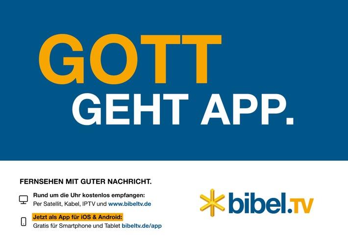 """""""Gott Geht App"""": Bibel TV will mit bundesweiter Kampagne  neue Zuschauer erreichen / 10.000 Großflächenplakate werben bis März für das christliche Programm"""