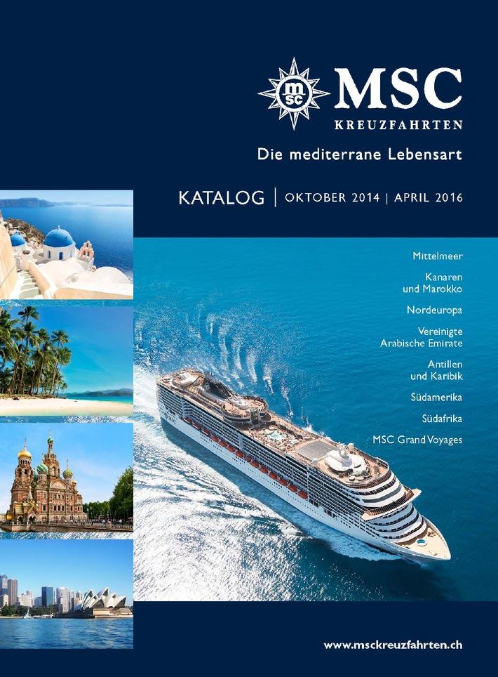 Der neue MSC Kreuzfahrtenkatalog 2014 - 2016/Angebotsvielfalt rund um die Welt, bedürfnisgerecht und fokussiert - 18 Monate lang