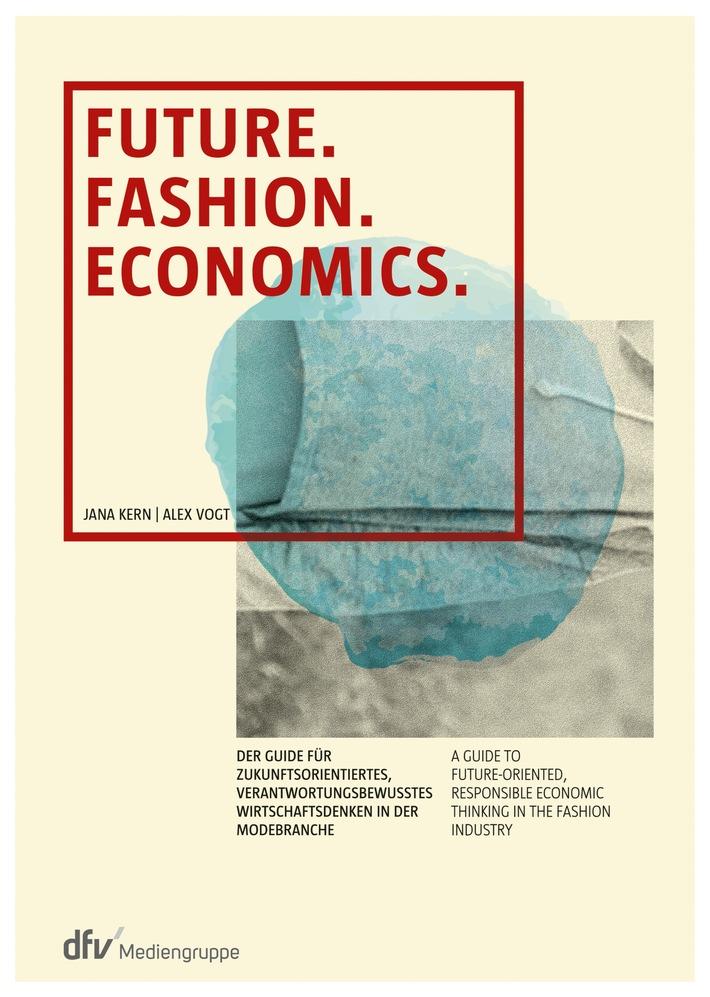 """Neuer Guide für die Modebranche in deutsch und englisch:  """"Future. Fashion. Economics."""""""