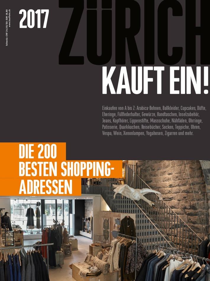 ZÜRICH KAUFT EIN! 2017 / Die 200 besten Shopping-Adressen der Stadt Zürich