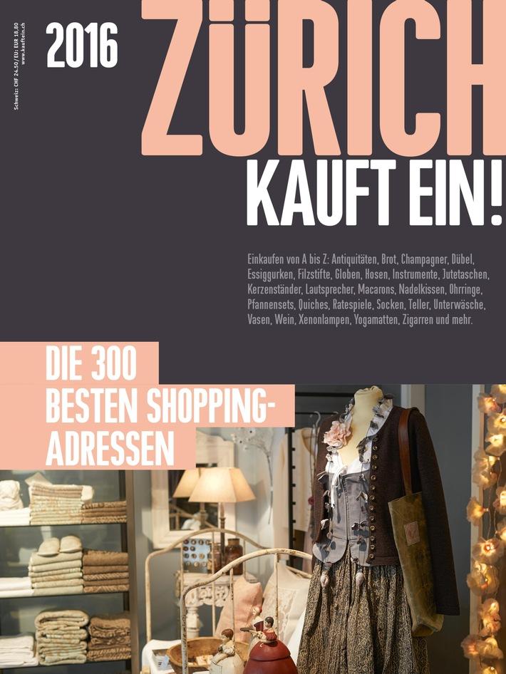 ZÜRICH KAUFT EIN! 2016 / Die 300 besten Shopping Adressen der Stadt Zürich