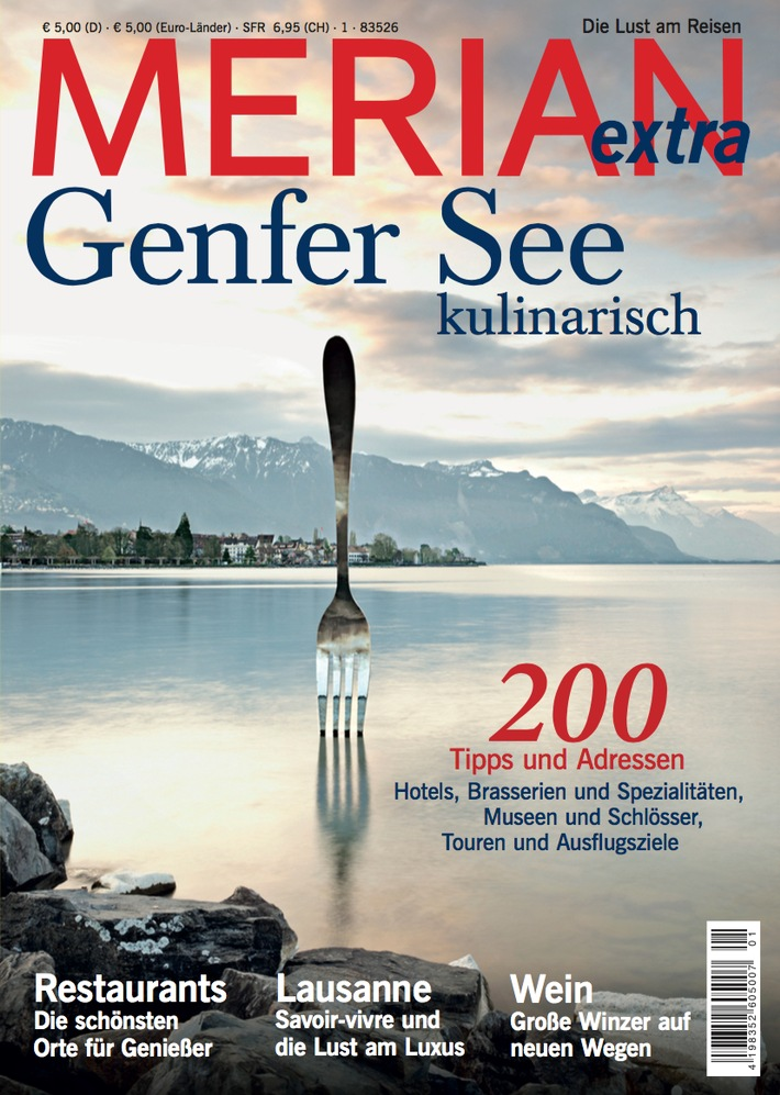 """""""Die hohe Schule der Gastfreundschaft"""" / Jetzt neu im Handel: MERIAN extra """"Genfer See kulinarisch"""""""