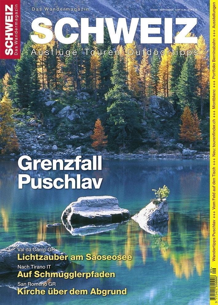 «Wandermagazin SCHWEIZ» 9/2009: Entdeckungstouren im äussersten Zipfel der Schweiz - Grenzfall Puschlav
