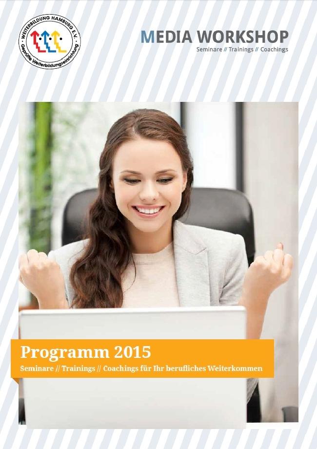 Media Workshop veröffentlicht neues Seminarprogramm 2015 / Weiterbildungsangebote für Kommunikationsfachleute, PR-Profis und Führungskräfte aller Branchen