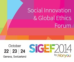 Opening Day: The Social Innovation and Global Ethics Forum (SIGEF 2014) is here