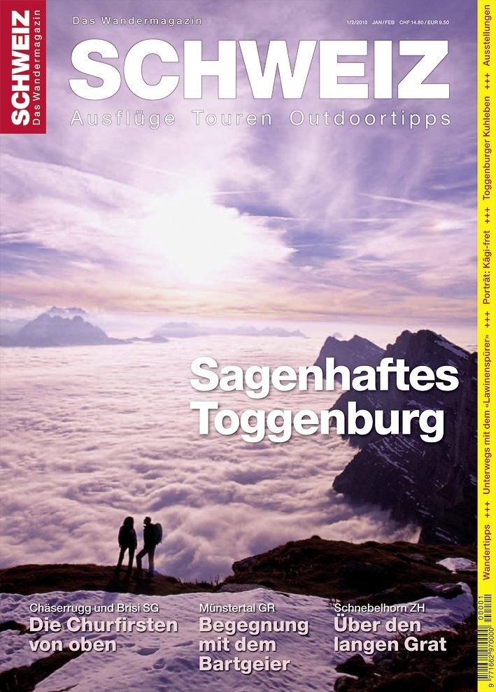 Neu: «Wandermagazin SCHWEIZ» 1/2_2010 Hinter den sieben Bergen: Toggenburg