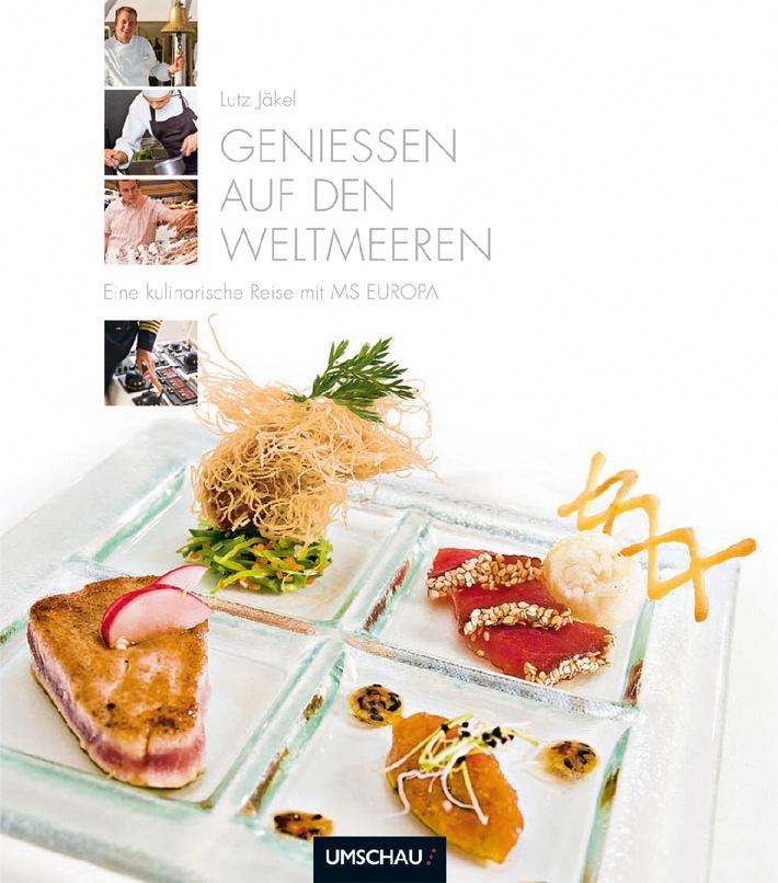 """Jetzt erschienen: Kochbuch """"Eine kulinarische Reise mit MS EUROPA"""""""