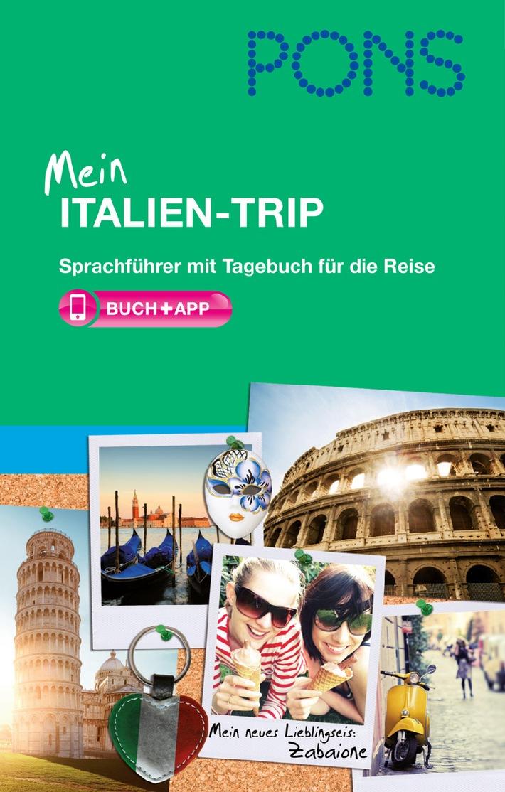 """""""Mi piaci - du gefällst mir"""" - unvergessliche Urlaubserinnerungen / Neu von PONS: Mein Italien-Trip"""