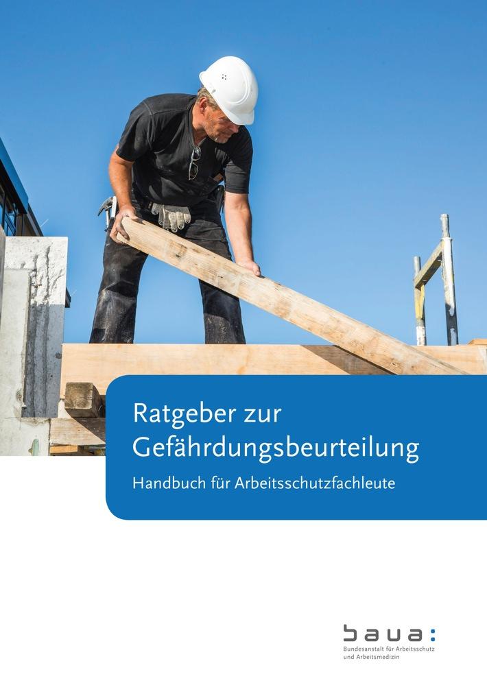 Gefährdungsbeurteilung: Dritte Auflage des BAuA-Ratgebers online / Kostenlose branchenunabhängige Handlungshilfe vollständig überarbeitet