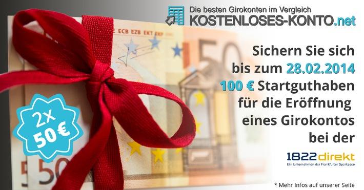 Jetzt das kostenlose 1822direkt Girokonto eröffnen und 2 x 50 Euro Startguthaben erhalten / Exklusive Aktion von 1822direkt und Kostenloses-Konto.net bis 28.02.2014