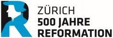 Zürich 500 Jahre Reformation