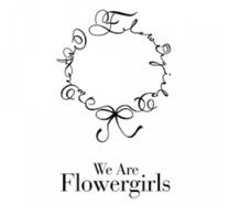 We Are Flowergirls