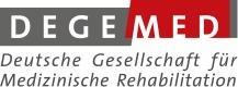 Deutsche Gesellschaft für Medizinische Rehabilitation (DEGEMED) e.V.