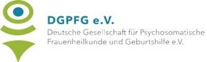 Deutsche Gesellschaft für Psychosomatische Frauenheilkunde und Geburtshilfe DGPFG e.V.