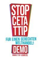 TTIP & CETA stoppen! Für einen gerechten Welthandel!