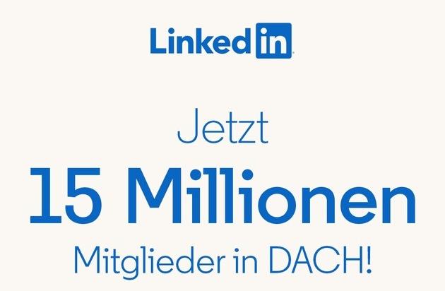 Weiter auf Wachstumskurs - über 15 Millionen Menschen vernetzen sich auf LinkedIn in der DACH-Region