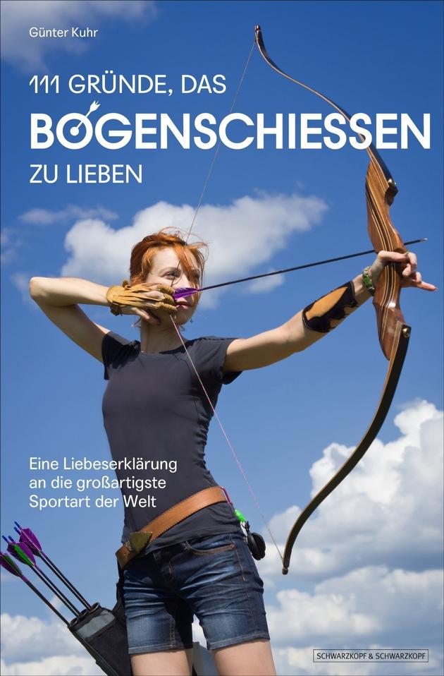 111 GRÜNDE, DAS BOGENSCHIESSEN ZU LIEBEN - Cover 2D