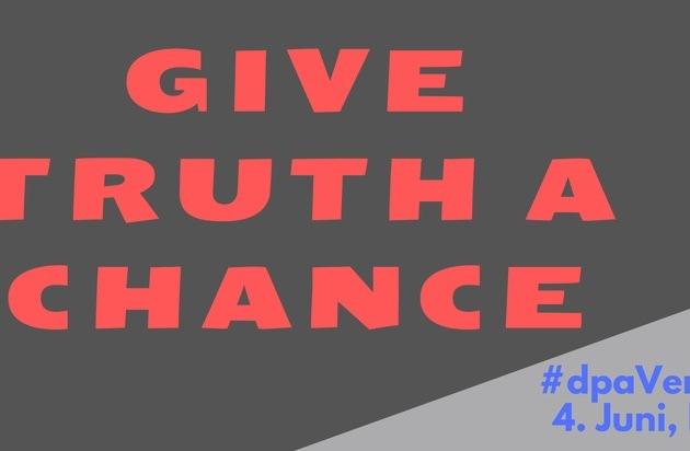 """""""Give truth a chance"""" - Erster dpa-Verithon: Branchentreffen von Verifikations-Experten am 4. Juni in Berlin"""
