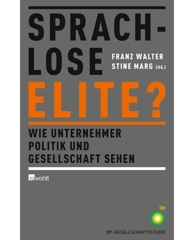 Zweite BP-Gesellschaftsstudie: Sprachlose Elite? Wie Unternehmer Politik und Gesellschaft sehen