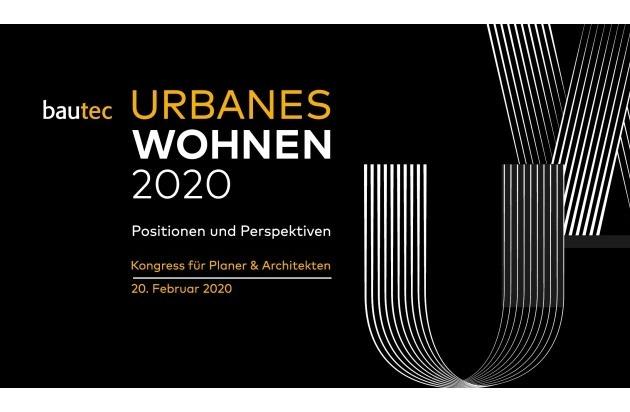 bautec 2020: Urbanes Wohnen - Positionen und Perspektiven