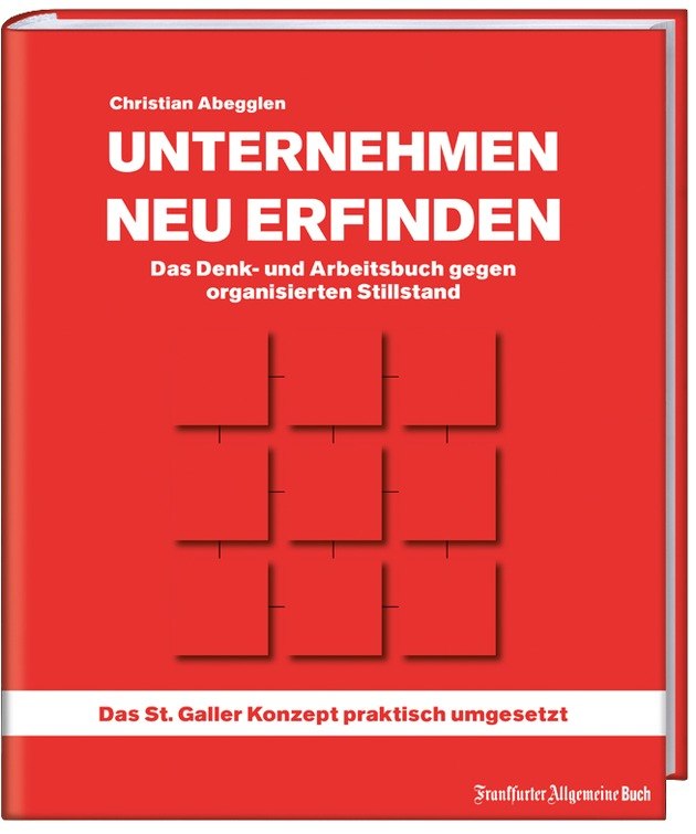 UNTERNEHMEN NEU ERFINDEN - Denk- und Arbeitsbuch gegen organisierten Stillstand