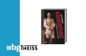 Buch zum Kaisersturz vor 100 Jahren / Abdankung am 9. November / Lothar Machtan beschreibt die Selbstentkrönung bei wbg Theiss