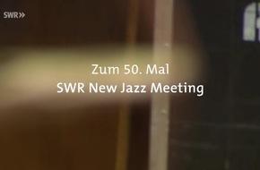 "Kulturdokumentation für Jazzbegeisterte: ""All der Jazz"" - 50. SWR NEWJazz Meeting"""