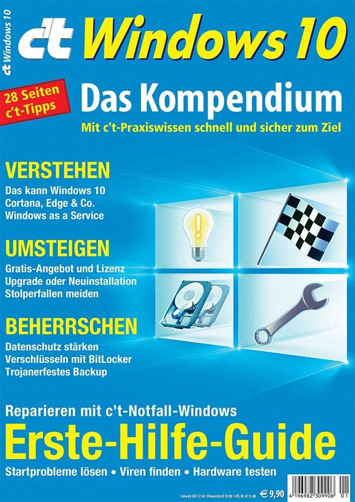c't Windows 10 - das Kompendium / Entscheidungshilfe und praktisches Handbuch