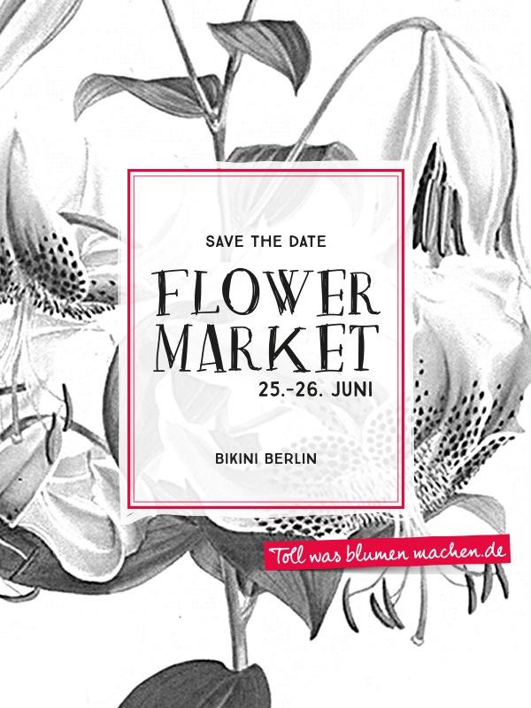 Mit Tollwasblumenmachen.de Blumen im Bikini Berlin neu erleben / Save the Date: Flower Market am 25. und 26. Juni